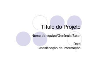 Slide 1 - Título do Projeto